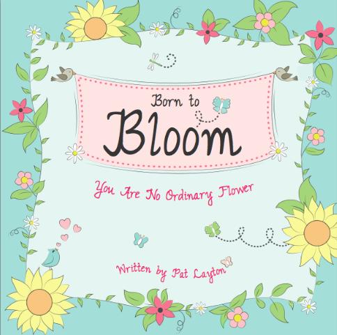 Pat_Layton_BornToBloom_You_Are_No_Ordinary_Flower